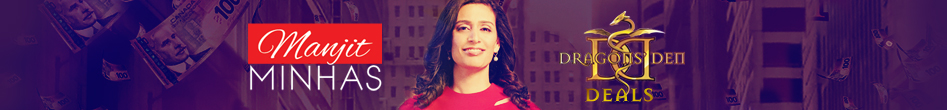 CBC Dragons Den entrepreneur Manjit Minhas deals made on the show