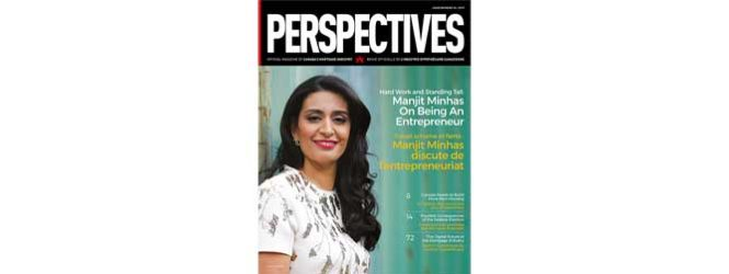 PERSPECTIVES Magazine : Hard Work & Standing Tall – Manjit Minhas on being an Entrepreneur